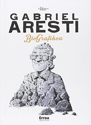 Gabriel aresti biografikoa: Adur