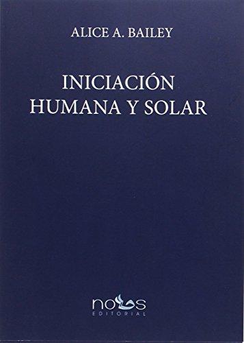 9788494329548: Iniciación Humana y Solar