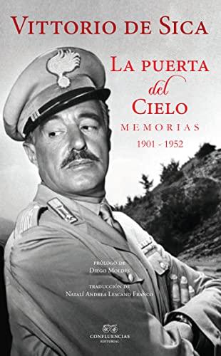 LA PUERTA DEL CIELO: Memorias 1901-1952: Vittorio de Sica