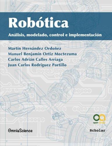 Robótica: Análisis, modelado, control e implementación (Spanish: Martín Hernández Ordoñez;