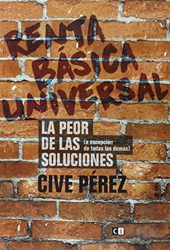 9788494343391: RENTA BASICA UNIVERSAL:LA PEOR DE LAS SOLUCIONES