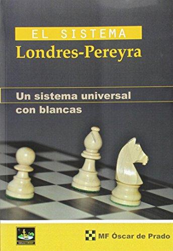 9788494344725: El Sistema Londres - Pereyra, Un Sístema Universal con Blancas