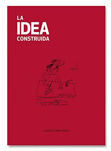 9788494347580: La Idea Construida