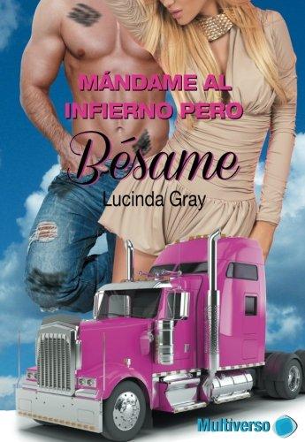 9788494348099: Mandame al infierno pero besame (Spanish Edition)