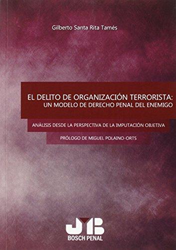 9788494350764: DELITO DE ORGANIZACION TERRORISTA UN MODELO DE DERECHO PENAL DEL ENEMI