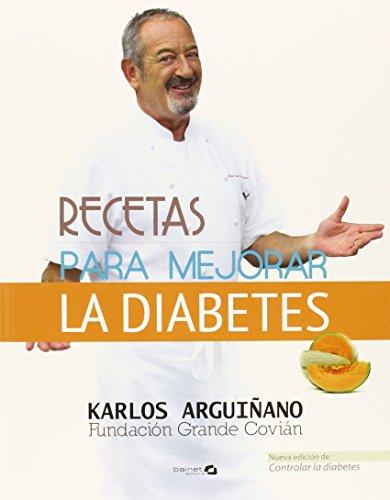 Recetas para mejorar la diabetes: Arguiñano, Carlos
