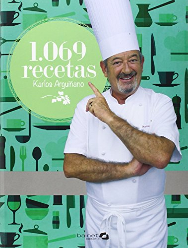 1069 recetas: Arguiñano, Karlos