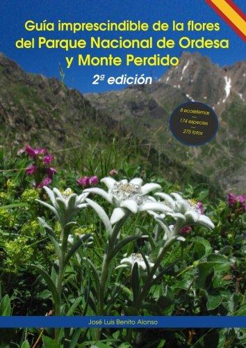 9788494356131: Guía imprescindible de las flores del Parque Nacional de Ordesa y Monte Perdido: 2ª edición (Guías imprescindibles de flora)