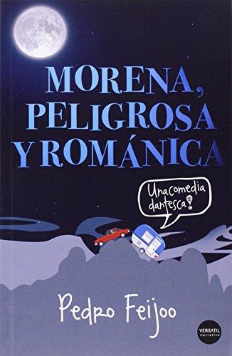 9788494358296: Morena, peligrosa y románica : una comedia dantesca