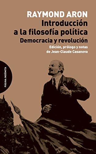INTRODUCCIóN A LA FILOSOFA POLTICA DEMOCRACIA Y: Raymond Aron