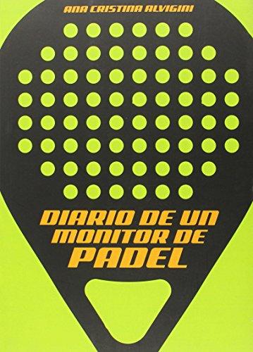 Imagen de archivo de Diario de un monitor de pádel a la venta por Releo