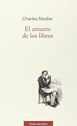 El amante de los libros: Nodier, Charles