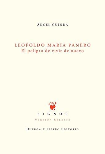 Leopoldo María Panero: El peligro de vivir: Ángel Guinda