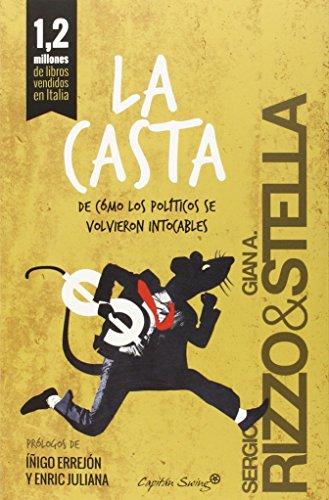 9788494381607: CASTA:DE COMO LOS POLITICOS SE VOLVIERON INTOCABLES