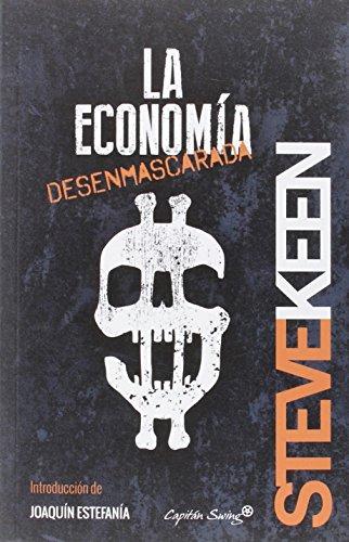 9788494381690: La Economía Desenmascarada (ENTRELINEAS)