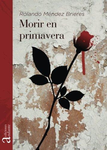 9788494382901: Morir en primavera (Spanish Edition)