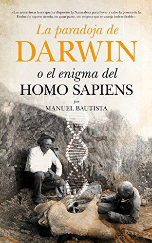 9788494384646: La paradoja de Darwin o el enigma del Homo sapiens