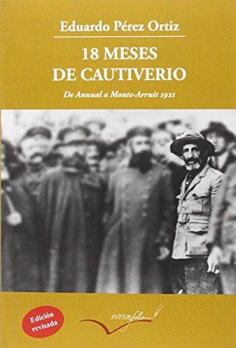 9788494388606: 18 meses de cautiverio: De Annual a Monte Arruit 1921 (Leer y viajar)