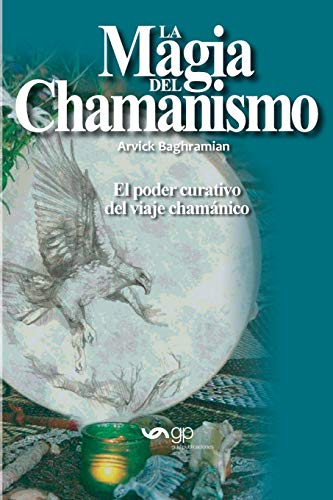 9788494391743: La magia del chamanismo
