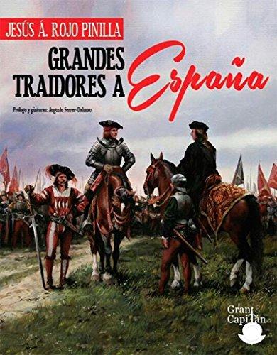 9788494392344: GRANDES TRAIDORES A ESPAÑA: PORQUE CONOCER QUIEN NOS TRAICIONA NOS HACE MÁS FUERTES