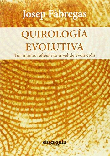 Quirología evolutiva : tus manos reflejan tu nivel de evolución (Paperback) - Josep Fábregas Palau