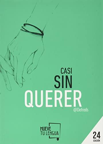 9788494398902: CASI SIN QUERER (Prosa Poética)