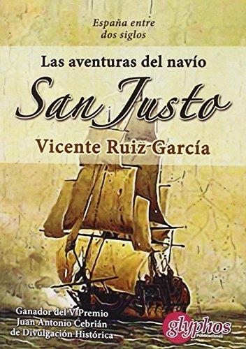 9788494401893: Las aventuras del navío San Justo. España entre dos siglos.