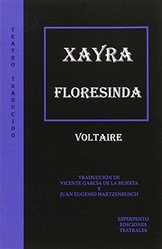 XAYRA. FLORESINDA: Voltaire