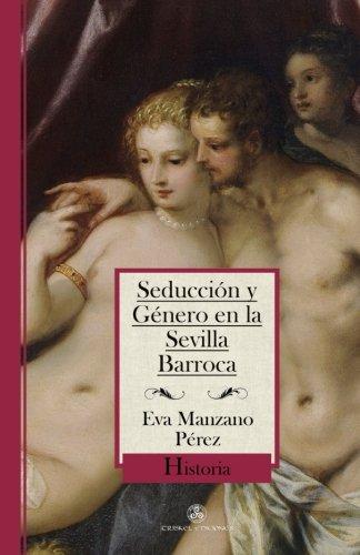 9788494404542: Seducción y género en la Sevilla barroca