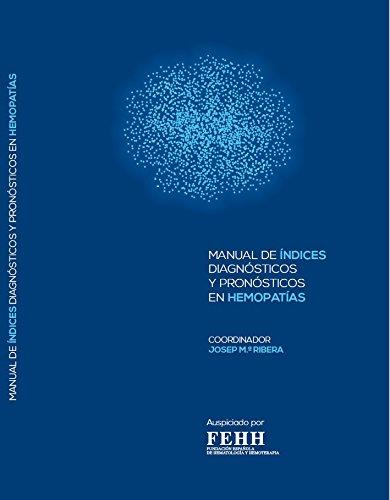 9788494408236: MANUAL DE ÍNDICES DIAGNÓSTICOS Y PRONÓSTICOS EN HEMOPATÍAS
