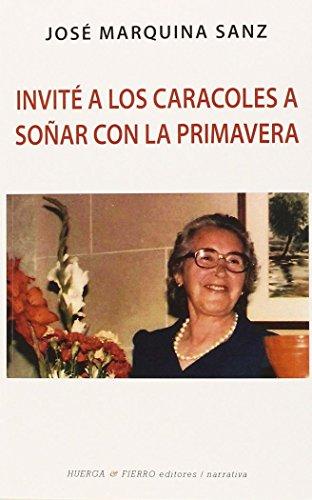 INVITÉ A LOS CARACOLES A SOÑAR CON LA PRIMAVERA: MARQUINA SANZ, JOSE