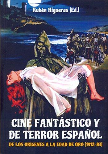 9788494412769: Cine fantástico y de terror español: De los origenes a la edad de oro (1921-83)