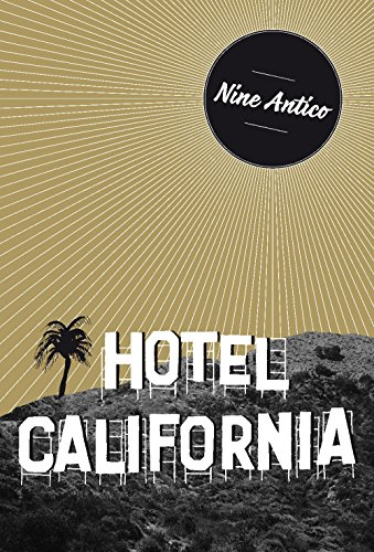 HOTEL CALIFORNIA: ANTICO, NINE MAYOR,