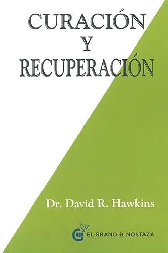 CURACIÓN Y RECUPERACIÓN: Dr. David R. Hawkins