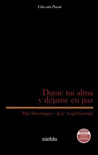 9788494416132: Dame tu alma y déjame en paz (Spanish Edition)