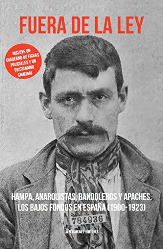 9788494420887: Fuera De La Ley: HAMPA, ANARQUISTAS, BANDOLEROS Y APACHES. LOS BAJOS FONDOS E (MEMORIAS DEL SUBSUELO)