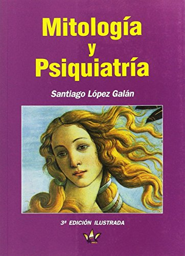 Mitologia y psiquiatría: Santiago López Galán