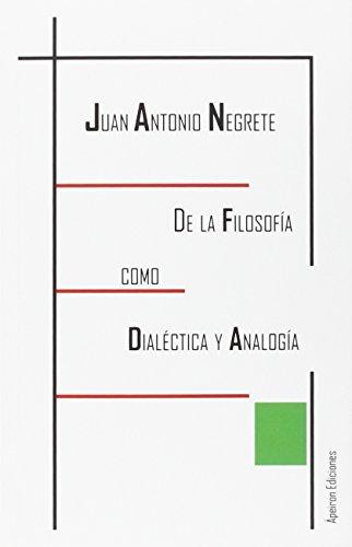 9788494425264: DE LA FILOSOFÍA COMO DIALÉCTICA Y ANALOGÍA
