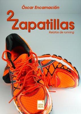 9788494431272: Dos zapatillas: Relatos de running