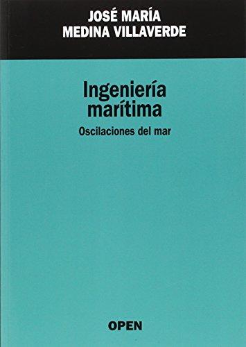 Ingeniería Marítima: oscilaciones del mar: Medina Villaverde, José