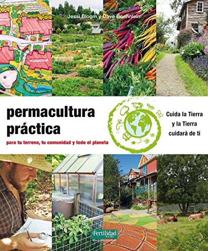 9788494433443: Permacultura práctica: Para tu terreno, tu comunidad y todo el planeta: 24 (Guías para la Fertilidad de la Tierra)