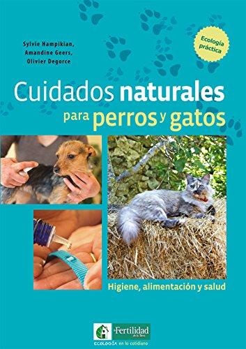 9788494433450: Cuidados naturales para perros y gatos: Higiene, alimentación y salud: 1 (Ecología en lo cotidiano)