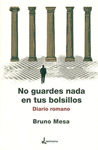 NO GUARDES NADA EN TUS BOLSILLOS: MESA, BRUNO