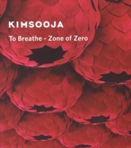Kimsooja to Breathe Zone of Zero (Paperback)