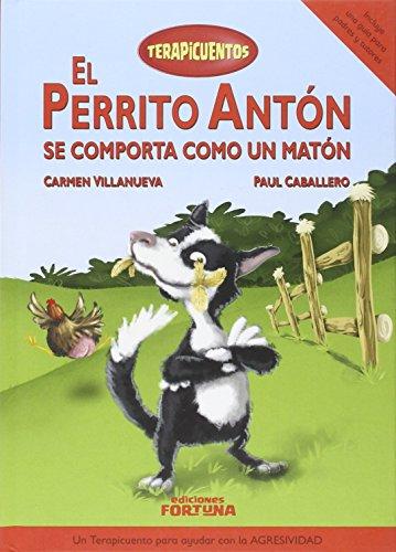 9788494439124: El perrito Antón se comporta como un matón (Terapicuentos)
