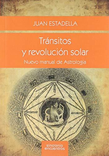 TRANSITOS Y REVOLUCION SOLAR: ESTADELLA, JUAN