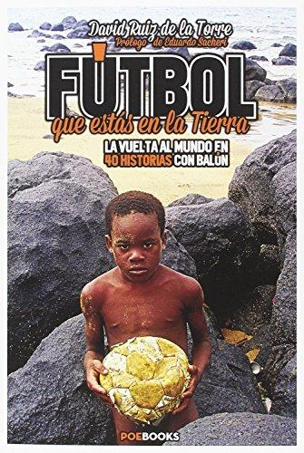 Fútbol que estás en la tierra: Ruiz de la
