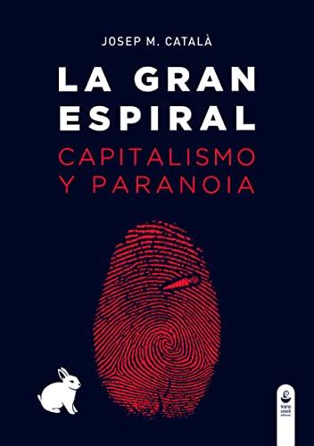 9788494448478: La gran espiral: Capitalismo y paranoia (Wunderkammer)