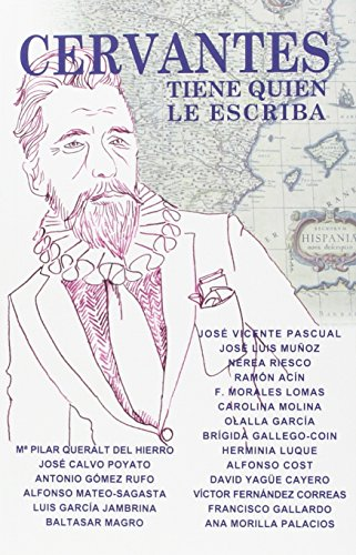 Cervantes tiene quien le escriba: Maria Pilar Queralt