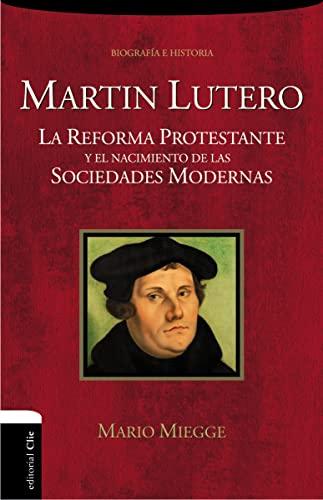 Martin Lutero: La Reforma Protestante y El: Miegge, Mario